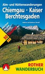 Chiemgau · Kaiser · Berchtesgaden – Alm- und Hüttenwanderungen