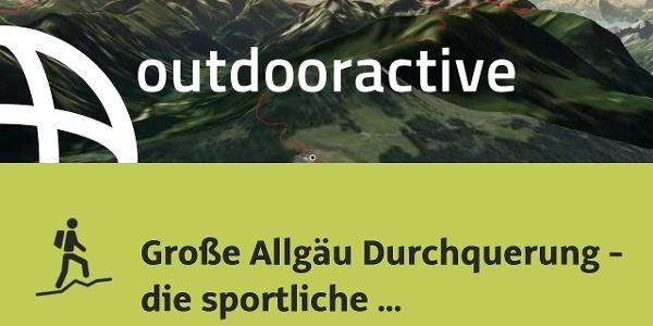 Bergtour im Kleinwalsertal: Große Allgäu Durchquerung - die sportliche Variante