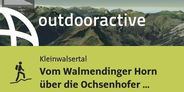 Bergtour im Kleinwalsertal: Vom Walmendinger Horn über die Ochsenhofer Köpfe nach Mittelberg