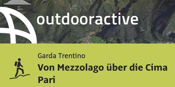 Bergtour am Gardasee: Von Mezzolago über die Cima Pari