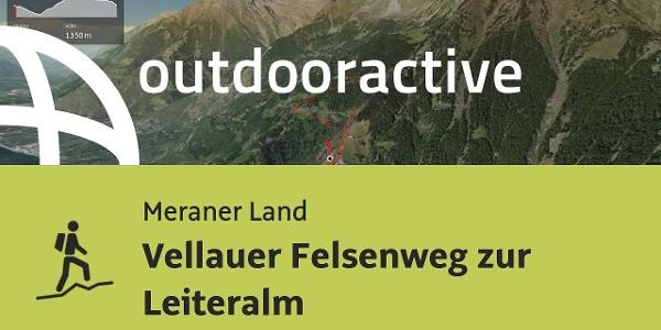 Bergtour im Meraner Land: Vellauer Felsenweg zur Leiteralm