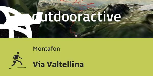 Trailrunning-Strecke im Montafon: Via Valtellina