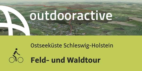 Radtour an der Ostseeküste Schleswig-Holstein: Feld- und Waldtour