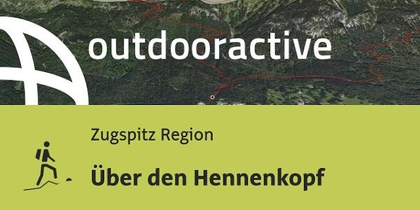Bergtour in der Zugspitz Region: Über den Hennenkopf