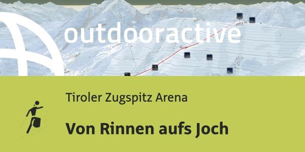 Skitour in der Tiroler Zugspitz Arena: Von Rinnen aufs Joch