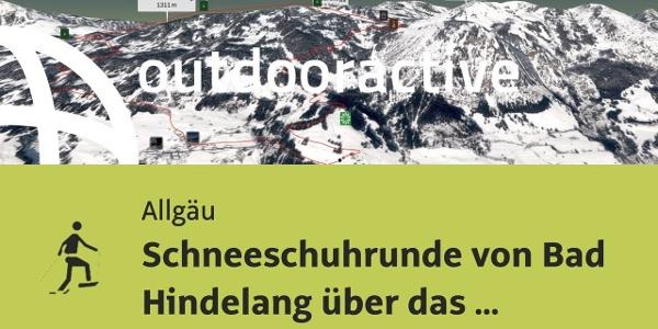 Schneeschuhwanderung im Allgäu: Schneeschuhrunde von Bad Hindelang über das Tiefenbacher Eck