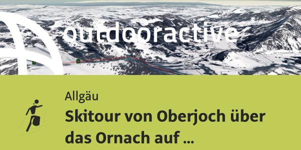 Skitour im Allgäu: Skitour von Oberjoch über das Ornach auf den Jochschrofen