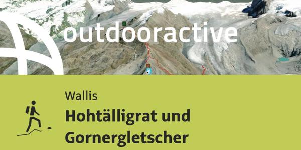 Bergtour im Wallis: Hohtälligrat und Gornergletscher