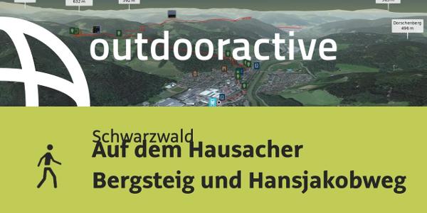 Wanderung im Schwarzwald: Auf dem Hausacher Bergsteig und Hansjakobweg nach Haslach