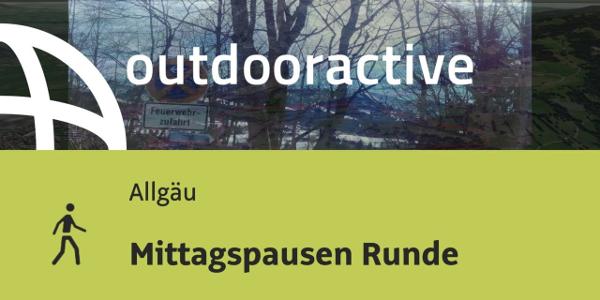Wanderung im Allgäu: Mittagspausen Runde