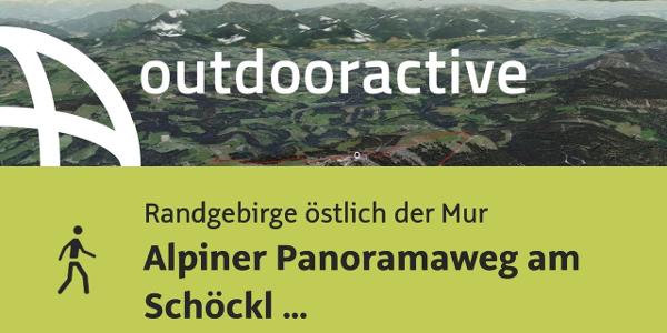 Wanderung im Randgebirge östlich der Mur: Alpiner Panoramaweg am Schöckl (barrierefrei)