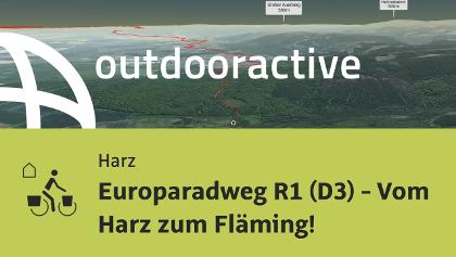 Fernradtour im Harz: Europaradweg R1 (D3) - Vom Harz zum Fläming!