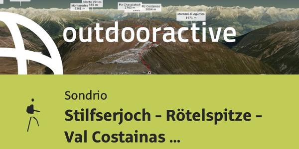 Bergtour in Sondrio: Stilfserjoch - Rötelspitze - Val Costainas - Alp Prasüra - Sta.Maria