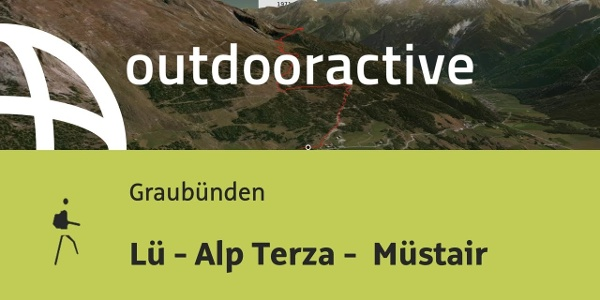 Bergtour in Graubünden: Lü - Alp Terza - Müstair