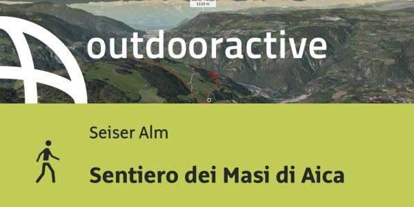 Wanderung auf der Seiser Alm: Sentiero dei Masi di Aica