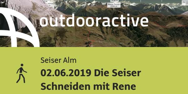 Wanderung auf der Seiser Alm: 02.06.2019 Die Seiser Schneiden mit Rene