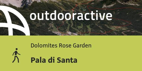 hiking trail in Dolomites Rose Garden: Pala di Santa