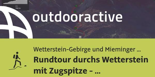 Bergtour im Wetterstein-Gebirge und der Mieminger Kette: Rundtour durchs ...