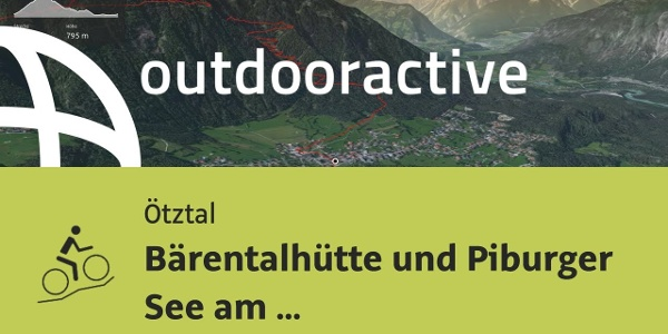 Mountainbike-tour im Ötztal: Bärentalhütte und Piburger See am 19.07.2019 10:01:00 vorm.