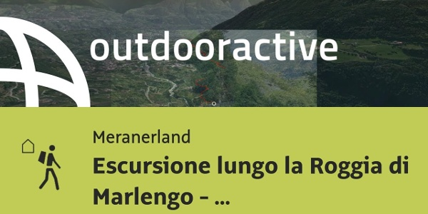 Escursione di lunga distanza in Meranerland: Escursione lungo la Roggia di ...