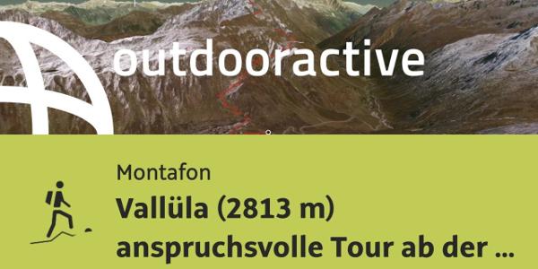 Bergtour im Montafon: Vallüla (2813 m) anspruchsvolle Tour ab der Bielerhöhe ...