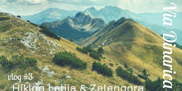 LELIJA & ZELENGORA mountain 👣 White Trail in Bosnia and Herzegovina | Via Dinarica VLOG #3