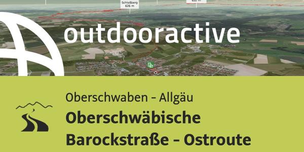 Interaktives 3D Erlebnis: Oberschwäbische Barockstraße - Ostroute