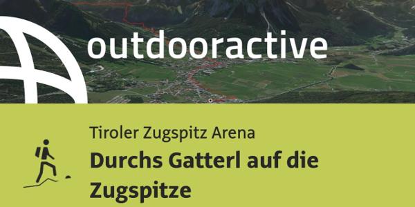 Bergtour in der Tiroler Zugspitz Arena: Durchs Gatterl auf die Zugspitze