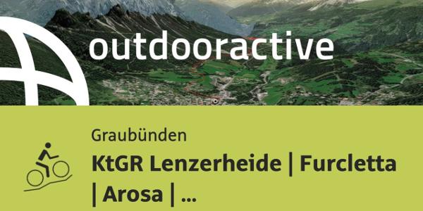 Mountainbike-tour in Graubünden: KtGR Lenzerheide | Furcletta | Arosa | Durannapass | Küblis