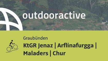 Mountainbike-tour in Graubünden: KtGR Jenaz | Arflinafurgga | Maladers | Chur
