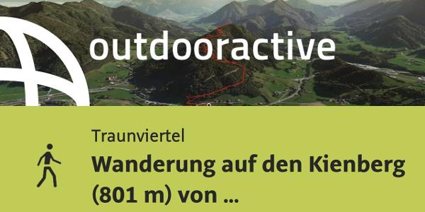 Wanderung im Traunviertel: Wanderung auf den Kienberg (801 m) von Schön bei Micheldorf