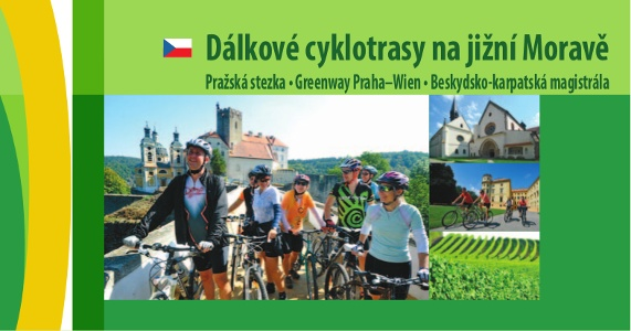 Dálkové cyklotrasy na jižní Moravě Pražská stezka-Greenway Praha-Wien-Beskydsko-karpatstká magistrála