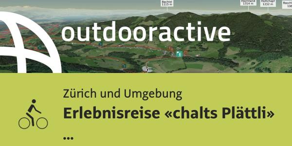 Radtour in Zürich und Umgebung: Erlebnisreise «chalts Plättli» Goldingertal