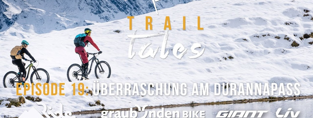 Trail Tales: Durannapass – Überraschung