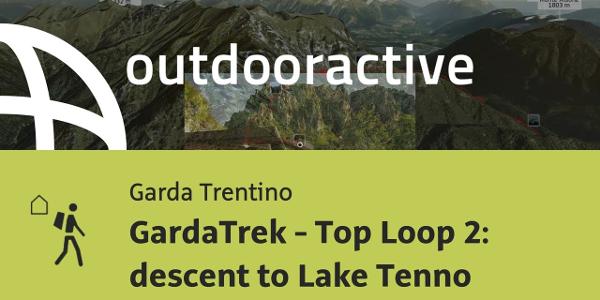 long-distance hike at Lake Garda: GardaTrek - Top Loop 2: descent to Lake Tenno