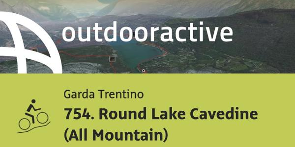 mountain biking trail at Lake Garda: 754. Round Lake Cavedine (All Mountain)