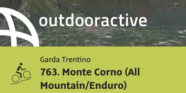 mountain biking trail at Lake Garda: 763. Monte Corno (All Mountain/Enduro)