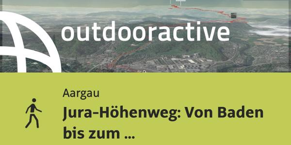 Wanderung im Aargau: Jura-Höhenweg: Von Baden bis zum Geissfluegrat
