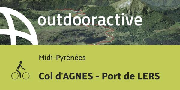 parcours VTC - Midi-Pyrénées: Col d'AGNES - Port de LERS