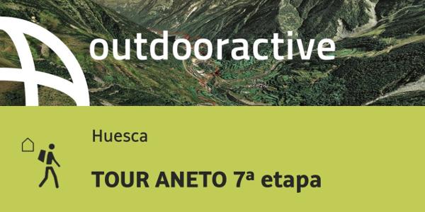 ruta senderista de larga distancia en Huesca: TOUR ANETO 7ª etapa
