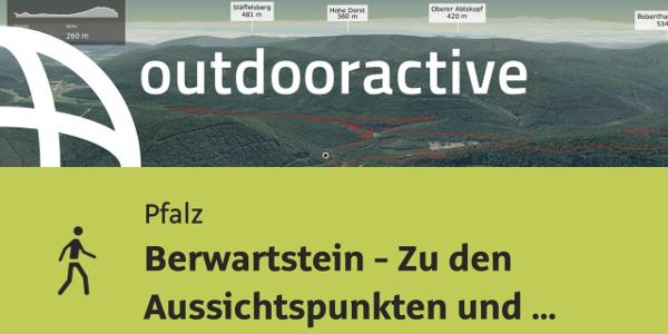 Wanderung in der Pfalz: Berwartstein - Zu den Aussichtspunkten und Seen hinter der Burg