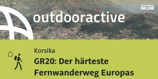 Fernwanderweg auf Korsika: GR20: Der härteste Fernwanderweg Europas