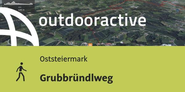 Wanderung in der Oststeiermark: Grubbründlweg