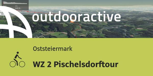 Radtour in der Oststeiermark: WZ 2 Pischelsdorftour