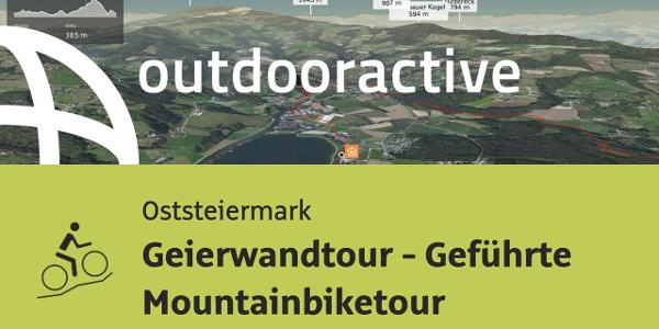 Mountainbike-tour in der Oststeiermark: Geierwandtour - Geführte Mountainbiketour