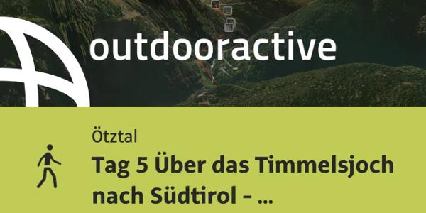 Wanderung im Ötztal: Tag 5 Über das Timmelsjoch nach Südtirol - Neu