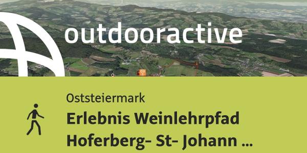 Wanderung in der Oststeiermark: Erlebnis Weinlehrpfad Hoferberg- St- Johann ...