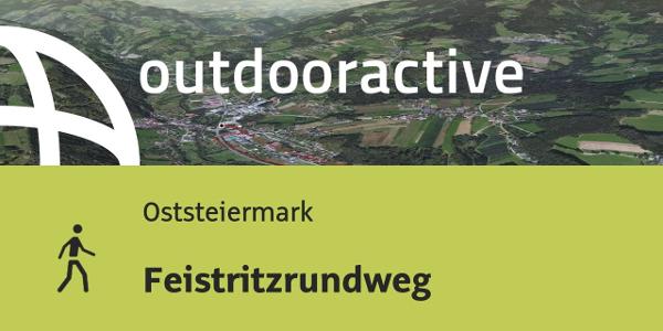Wanderung in der Oststeiermark: Feistritzrundweg