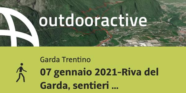 Escursione al Lago di Garda: 07 gennaio 2021-Riva del Garda, sentieri della Pinza e del Berghem