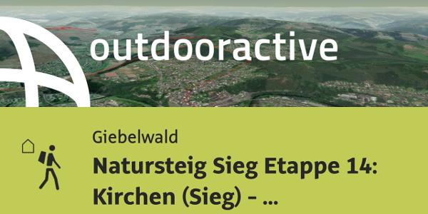 Fernwanderweg im Westerwald: Natursteig Sieg Etappe 14: Kirchen (Sieg) - Mudersbach